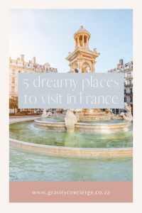 5 Dreamy Places to Visit in France