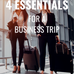 4 Essentials for a Stress-free Business Trip